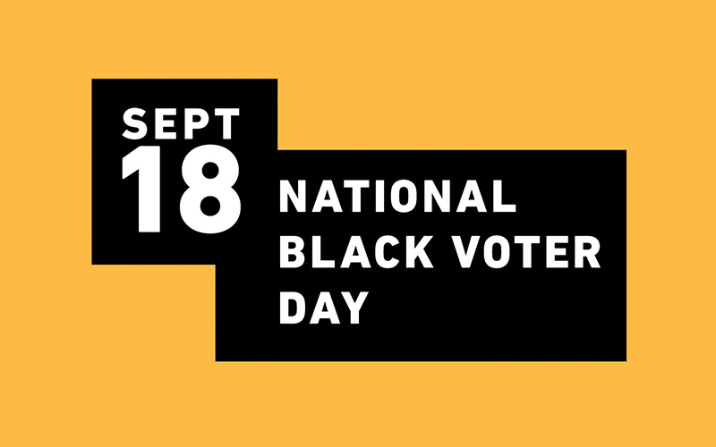 100 Days Out From Election Day Black Leaders Declare September 18 National Black Voter Day